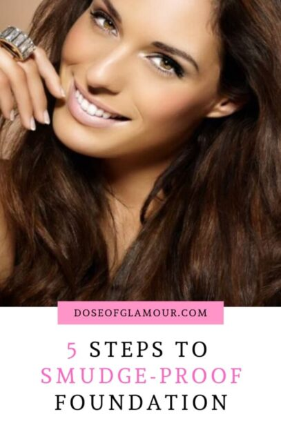 5 STEPS TO SMUDGE-PROOF FOUNDATION