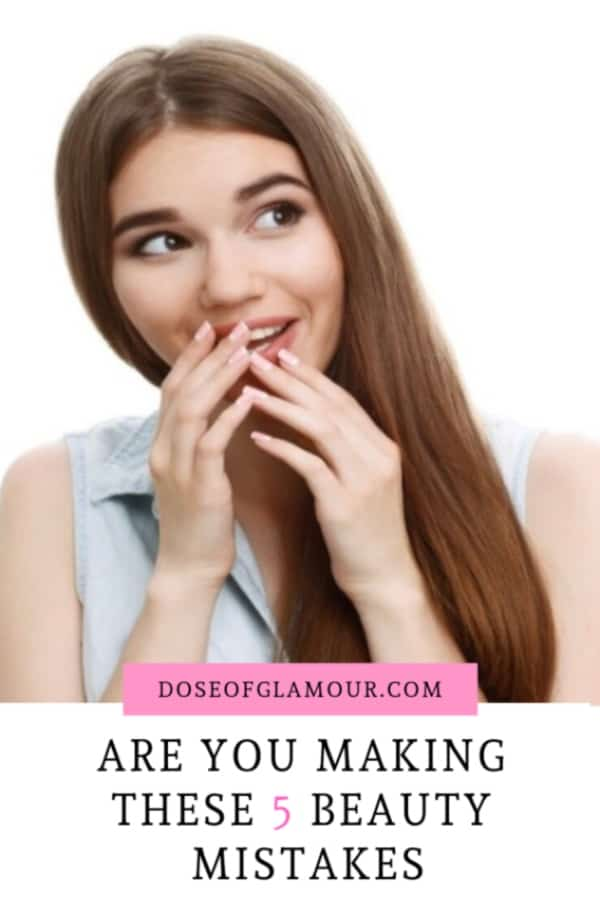 ARE YOU MAKING THESE 5 BEAUTY MISTAKES (2)